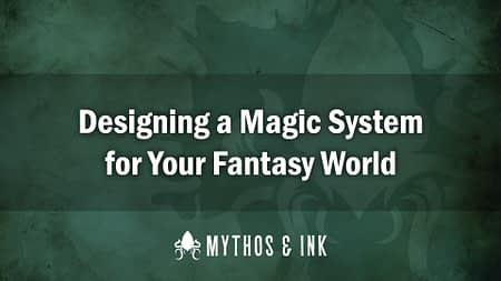 Designing a Magic System for your Fantasy World